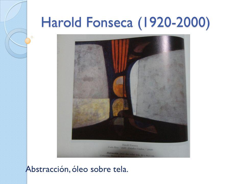 Harold Fonseca (1920-2000) Abstracción, óleo sobre tela.