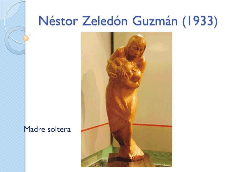 Néstor Zeledón Guzmán (1933) Madre soltera