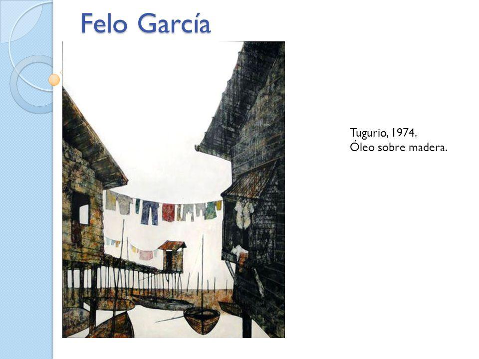 Tugurio, 1974. Óleo sobre madera.