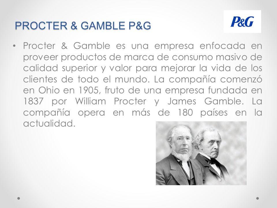 PROCTER & GAMBLE P&G Procter & Gamble es una empresa enfocada en proveer productos de marca de consumo masivo de calidad superior y valor para mejorar la vida de los clientes de todo el mundo.