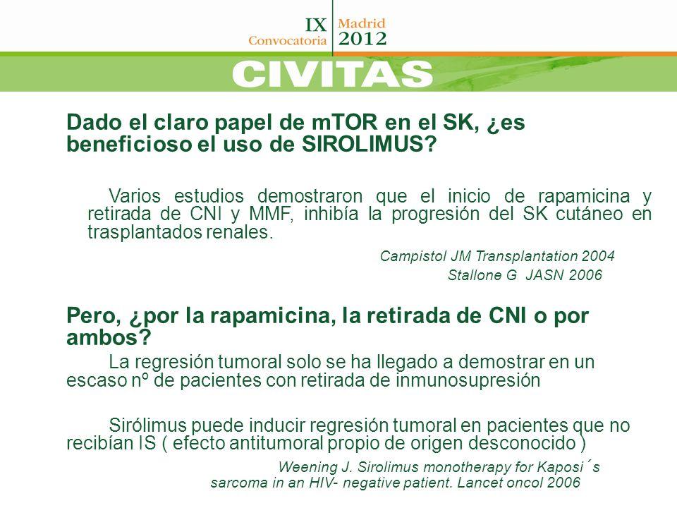 Dado el claro papel de mTOR en el SK, ¿es beneficioso el uso de SIROLIMUS? Varios estudios demostraron que el inicio de rapamicina y retirada de CNI y