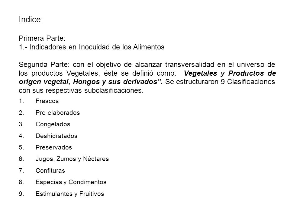 Parámetros Plan de muestreoLímite por gramo CategoríaClasencmM Levaduras335110 2 10 3 RSA 14.9 Mermeladas, jaleas, cremas de castañas, fruta confitada, preparados de frutas y verduras ( incluida la pulpa) Propuesta: 14.7 Confituras de Frutas y Otros Vegetales, excepto Conservas Consideraciones de la Propuesta : Se mantiene el parámetro microbiológico, Recuento de Levaduras, considerando la condición intrínseca del alimentos por su nivel de preservación, en base a la elevada concentración de azúcares.