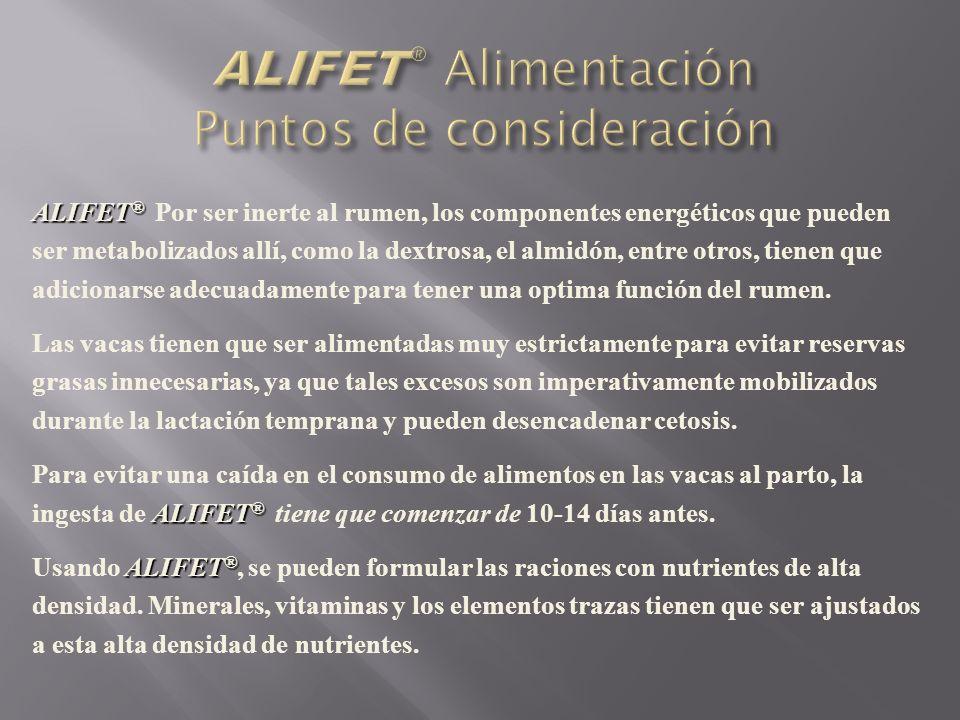 ALIFET ® ALIFET ® Por ser inerte al rumen, los componentes energéticos que pueden ser metabolizados allí, como la dextrosa, el almidón, entre otros, t