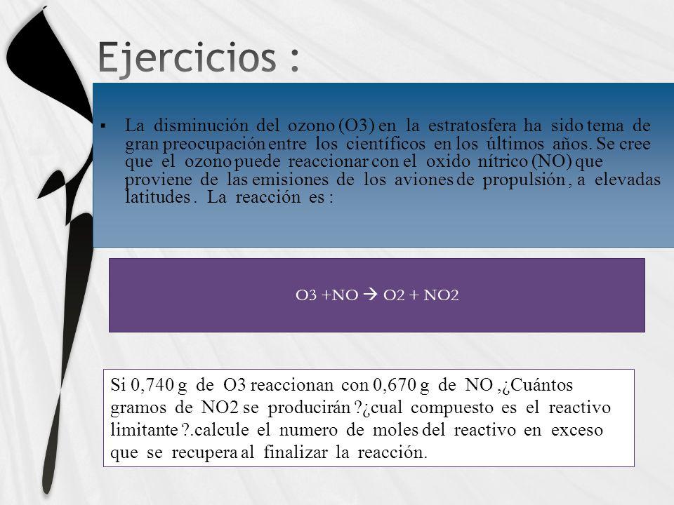 O3 +NO O2 + NO2 Si 0,740 g de O3 reaccionan con 0,670 g de NO,¿Cuántos gramos de NO2 se producirán ?¿cual compuesto es el reactivo limitante ?.calcule el numero de moles del reactivo en exceso que se recupera al finalizar la reacción.