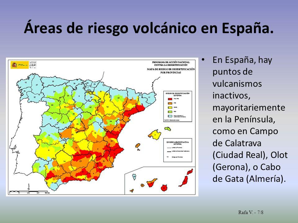 Áreas de riesgo volcánico en España. En España, hay puntos de vulcanismos inactivos, mayoritariemente en la Península, como en Campo de Calatrava (Ciu