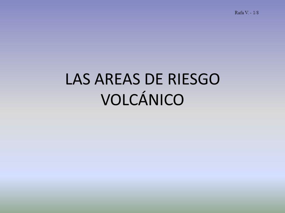 Las áreas de riesgo volcánico en el mundo Las zonas cercanas a los límites de placas y a algunos puntos de interplacas*, son las que tienen un mayor riego volcánico.