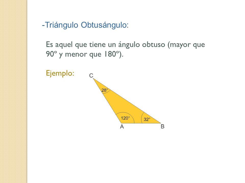 -Triángulo Obtusángulo: Es aquel que tiene un ángulo obtuso (mayor que 90º y menor que 180º). Ejemplo:
