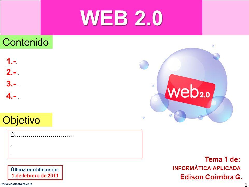 WEB 2.0 1 www.coimbraweb.com Objetivo 1.-.2.-. Edison Coimbra G.