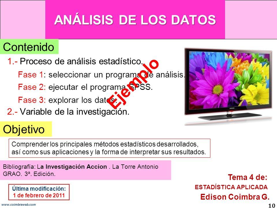 ANÁLISIS DE LOS DATOS 10 www.coimbraweb.com Objetivo 1.- Proceso de análisis estadístico.