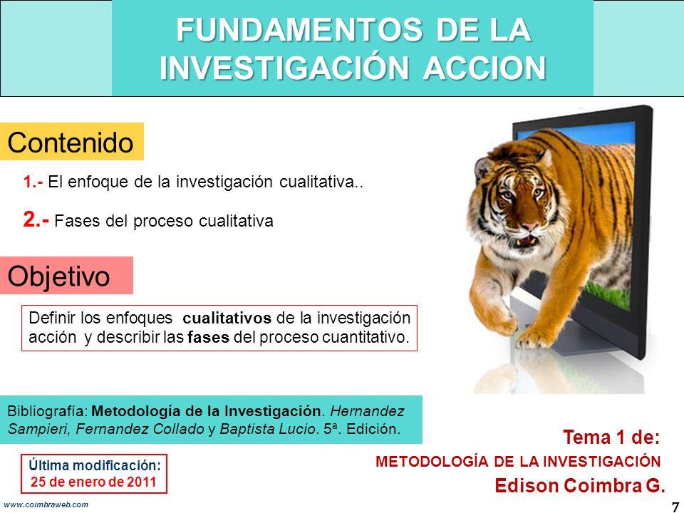 FUNDAMENTOS DE LA INVESTIGACIÓN ACCION 7 www.coimbraweb.com Contenido 1.- El enfoque de la investigación cualitativa..
