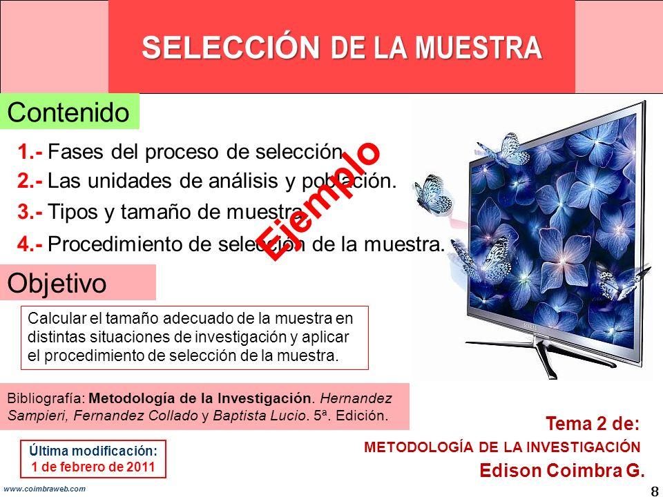 SELECCIÓN DE LA MUESTRA 8 www.coimbraweb.com Contenido 1.- Fases del proceso de selección.