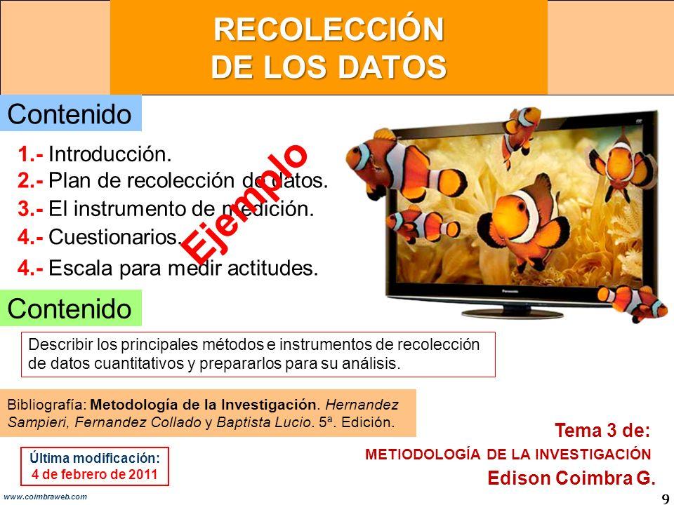 RECOLECCIÓN DE LOS DATOS 9 www.coimbraweb.com Contenido 1.- Introducción.