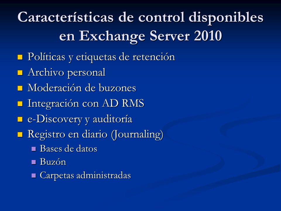 Características de control disponibles en Exchange Server 2010 Políticas y etiquetas de retención Políticas y etiquetas de retención Archivo personal