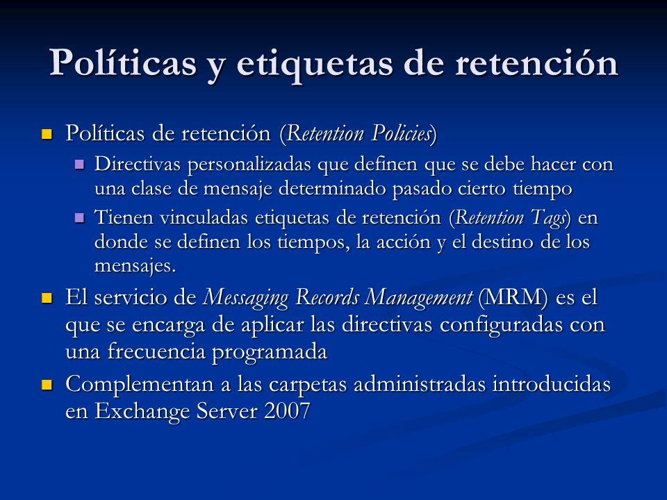 Políticas y etiquetas de retención Políticas de retención (Retention Policies) Políticas de retención (Retention Policies) Directivas personalizadas q