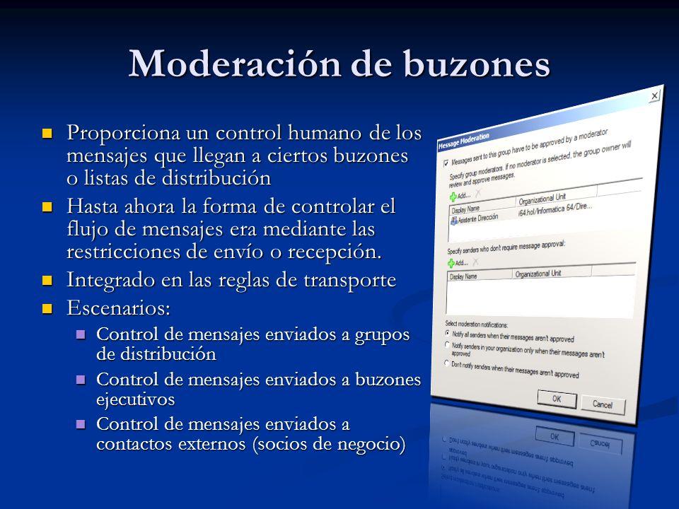 Moderación de buzones Proporciona un control humano de los mensajes que llegan a ciertos buzones o listas de distribución Proporciona un control human
