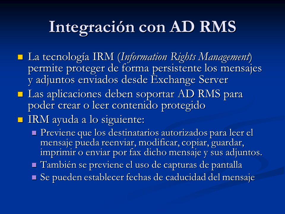 Integración con AD RMS La tecnología IRM (Information Rights Management) permite proteger de forma persistente los mensajes y adjuntos enviados desde