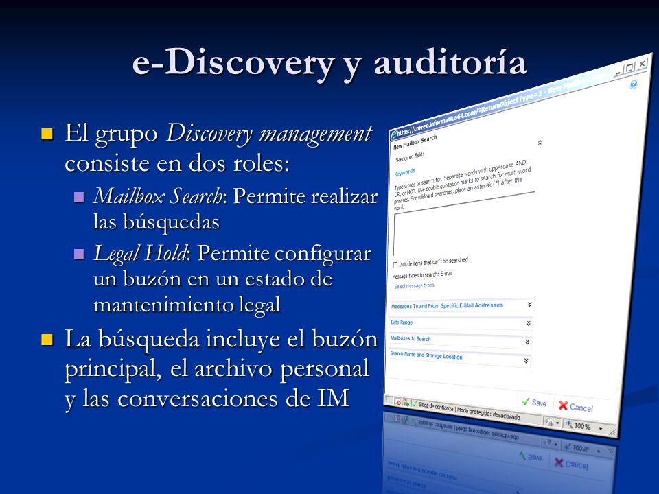 e-Discovery y auditoría El grupo Discovery management consiste en dos roles: El grupo Discovery management consiste en dos roles: Mailbox Search: Perm