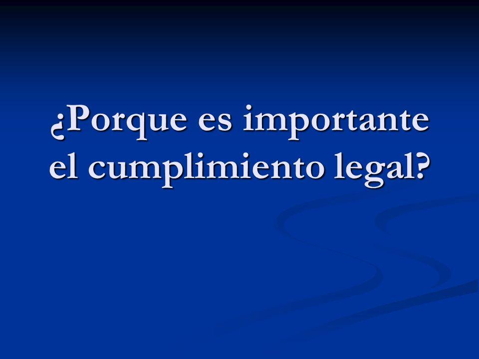 ¿Porque es importante el cumplimiento legal?