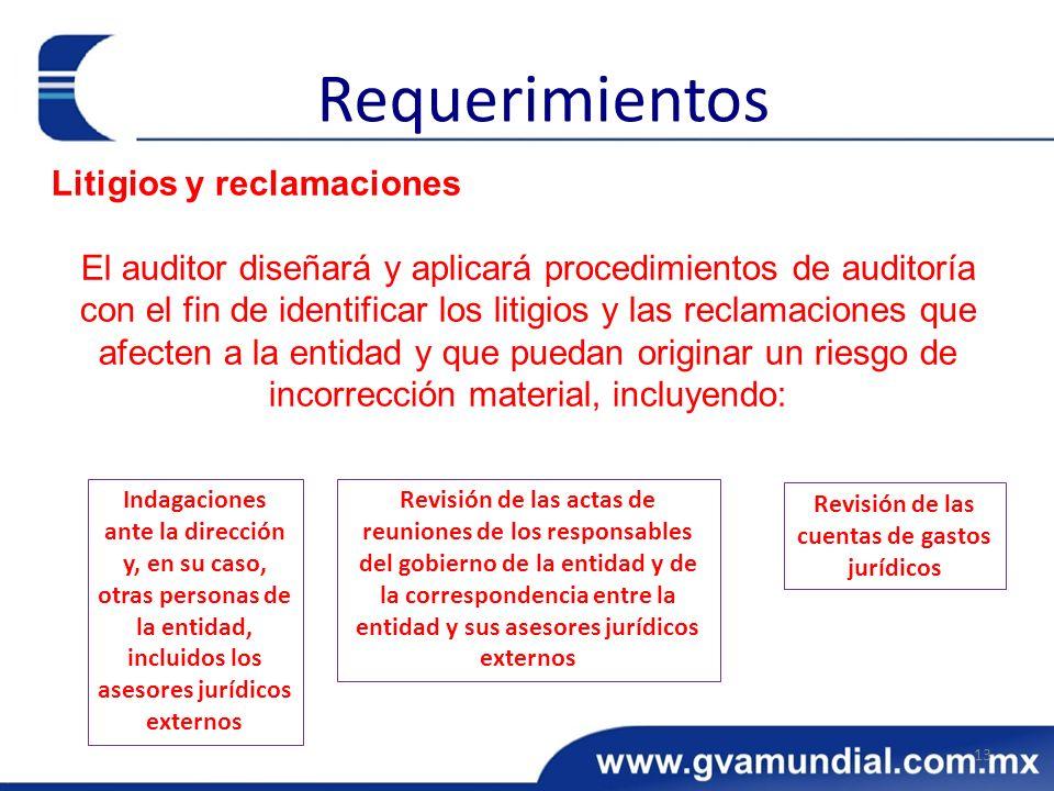 Litigios y reclamaciones El auditor diseñará y aplicará procedimientos de auditoría con el fin de identificar los litigios y las reclamaciones que afe