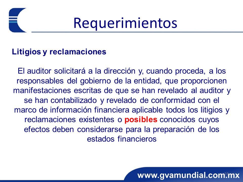 Litigios y reclamaciones El auditor solicitará a la dirección y, cuando proceda, a los responsables del gobierno de la entidad, que proporcionen manif
