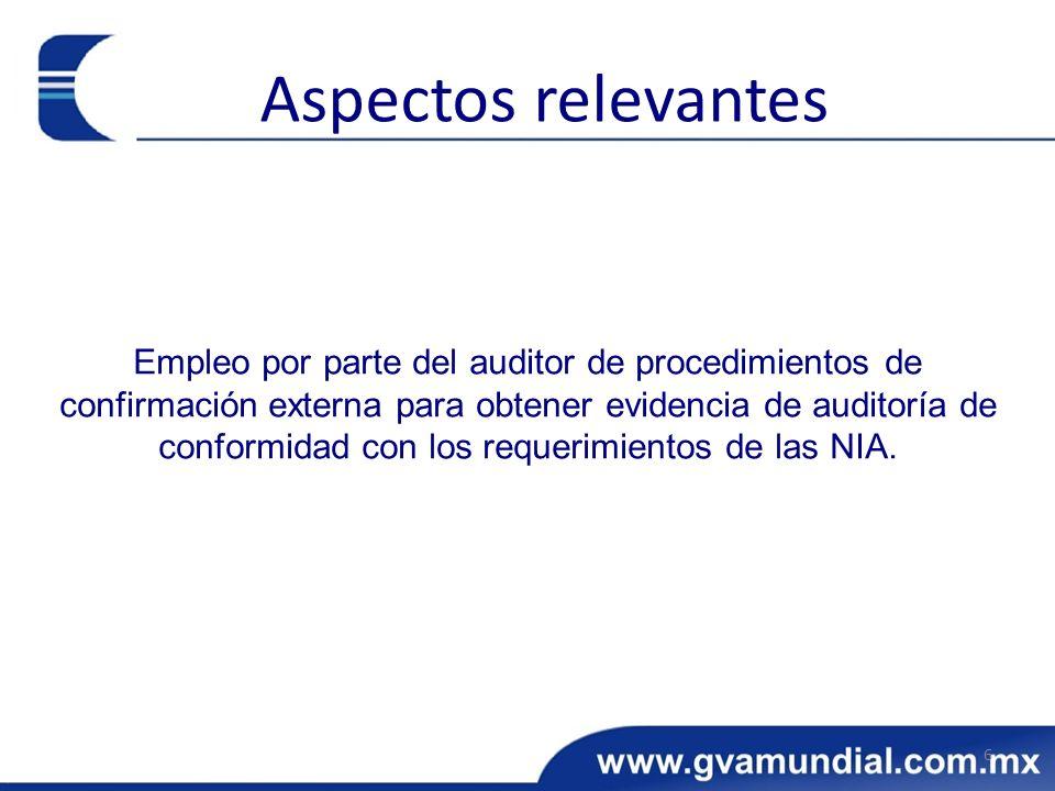 Empleo por parte del auditor de procedimientos de confirmación externa para obtener evidencia de auditoría de conformidad con los requerimientos de las NIA.