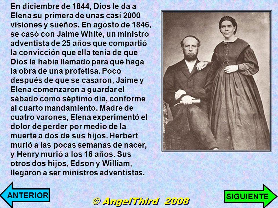 En diciembre de 1844, Dios le da a Elena su primera de unas casi 2000 visiones y sueños. En agosto de 1846, se casó con Jaime White, un ministro adven