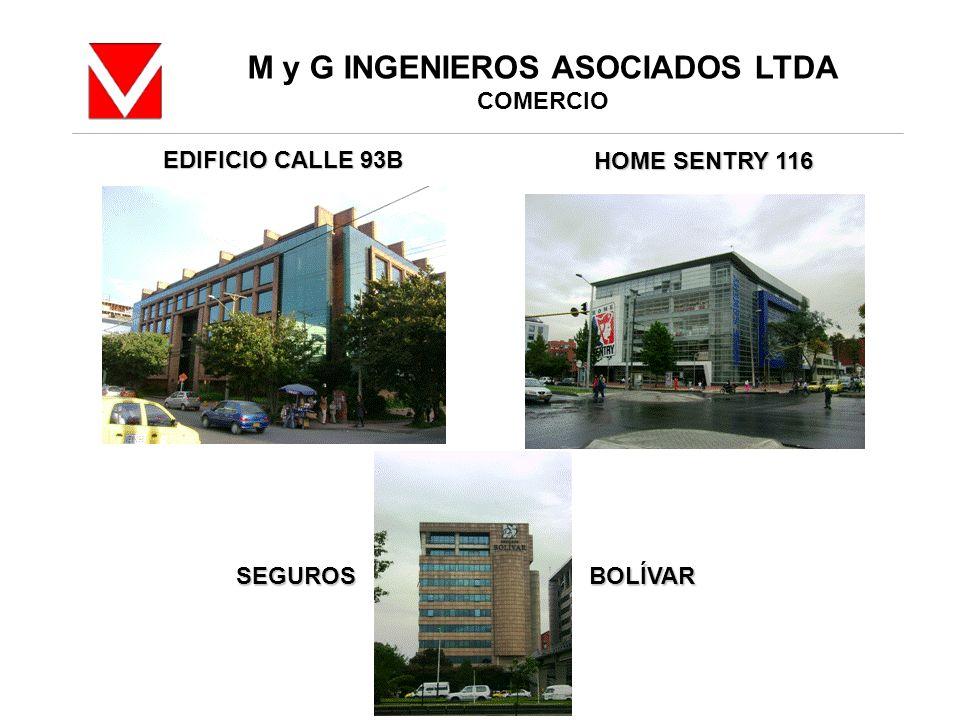 M y G INGENIEROS ASOCIADOS LTDA COMERCIO EDIFICIO CALLE 93B HOME SENTRY 116 SEGUROSBOLÍVAR