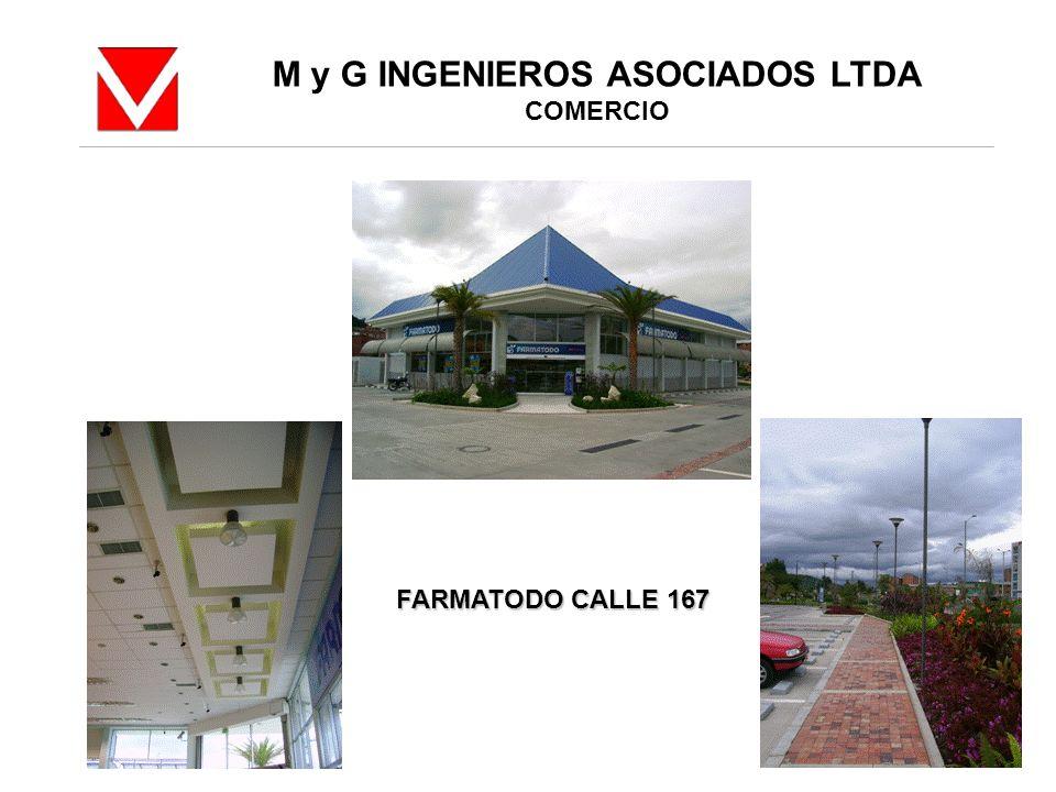 M y G INGENIEROS ASOCIADOS LTDA COMERCIO FARMATODO CALLE 167