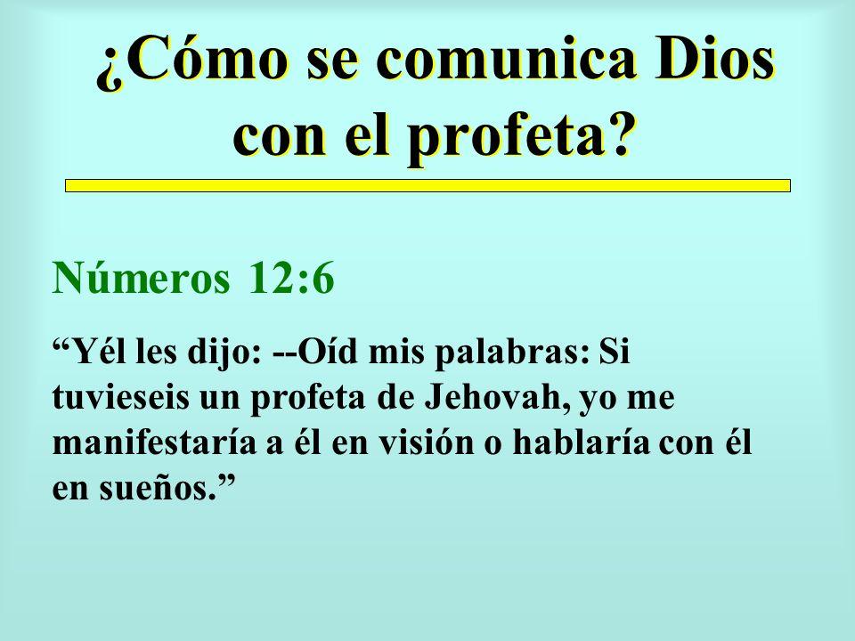 ¿Cómo se comunica Dios con el profeta.
