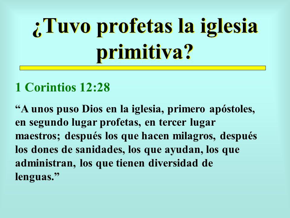 ¿Tuvo profetas la iglesia primitiva.