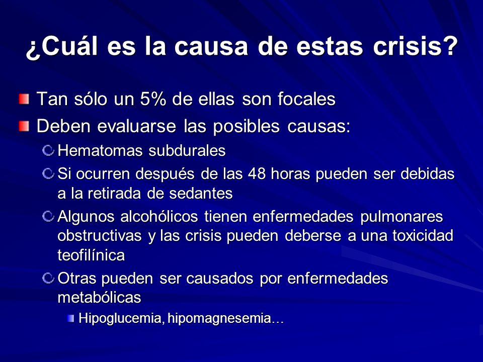 ¿Cuál es la causa de estas crisis? Tan sólo un 5% de ellas son focales Deben evaluarse las posibles causas: Hematomas subdurales Si ocurren después de