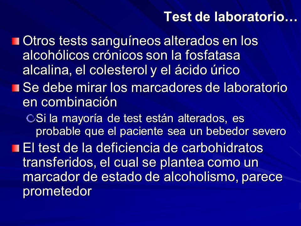 Test de laboratorio… Otros tests sanguíneos alterados en los alcohólicos crónicos son la fosfatasa alcalina, el colesterol y el ácido úrico Se debe mi