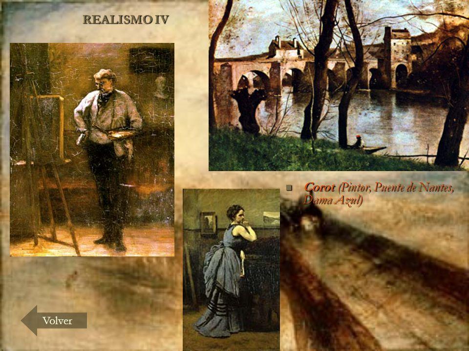 REALISMO IV Volver Corot (Pintor, Puente de Nantes, Dama Azul) Corot (Pintor, Puente de Nantes, Dama Azul)