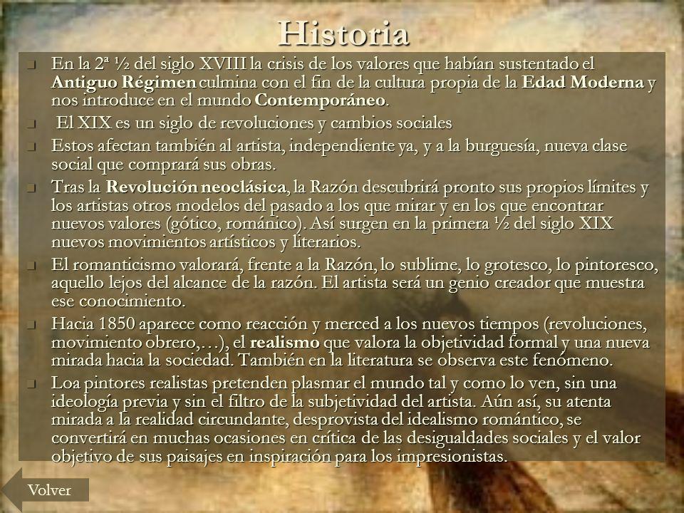 Historia En la 2ª ½ del siglo XVIII la crisis de los valores que habían sustentado el Antiguo Régimen culmina con el fin de la cultura propia de la Edad Moderna y nos introduce en el mundo Contemporáneo.