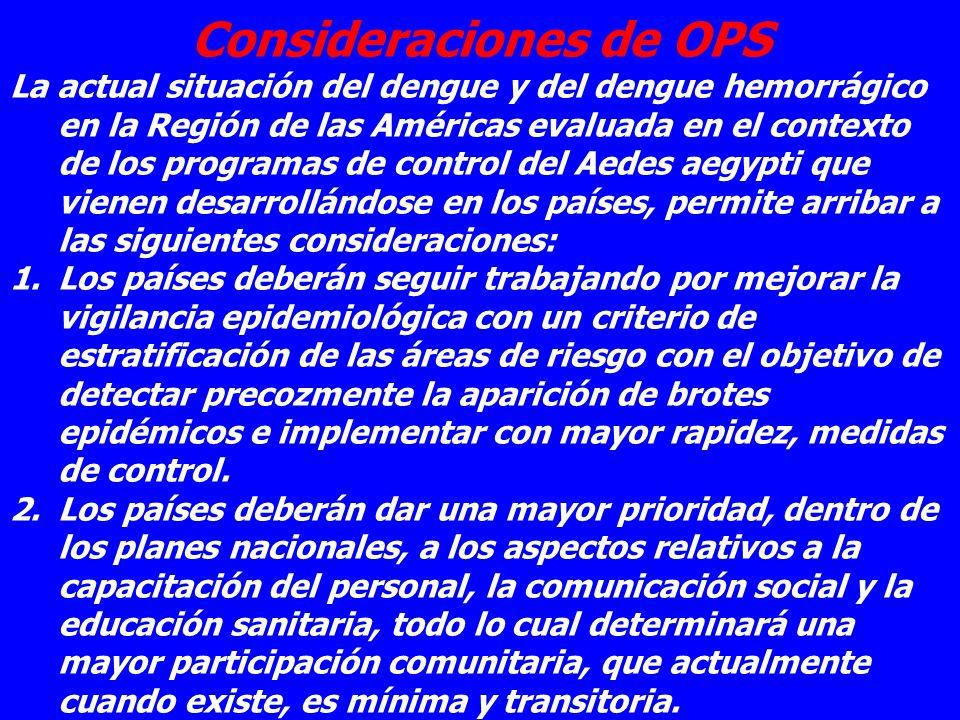 Consideraciones de OPS La actual situación del dengue y del dengue hemorrágico en la Región de las Américas evaluada en el contexto de los programas d