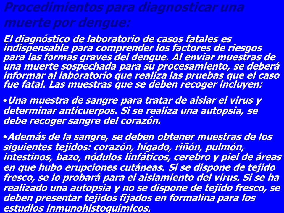 Procedimientos para diagnosticar una muerte por dengue: El diagnóstico de laboratorio de casos fatales es indispensable para comprender los factores d