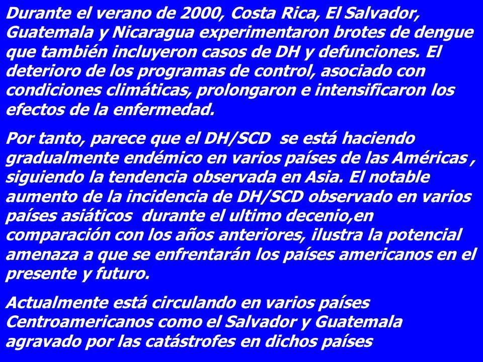 Durante el verano de 2000, Costa Rica, El Salvador, Guatemala y Nicaragua experimentaron brotes de dengue que también incluyeron casos de DH y defunci
