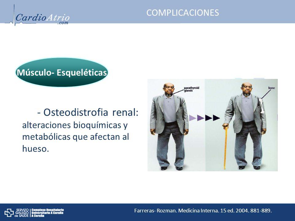 COMPLICACIONES - Osteodistrofia renal: alteraciones bioquímicas y metabólicas que afectan al hueso.