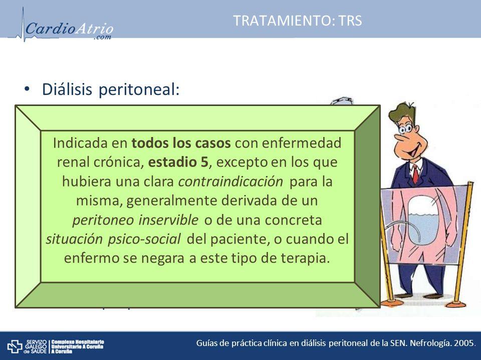 TRATAMIENTO: TRS Diálisis peritoneal: Mayor supervivencia en los 2-3 primeros años de terapia.