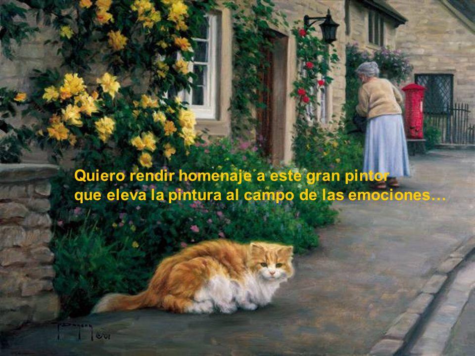 Quiero rendir homenaje a este gran pintor que eleva la pintura al campo de las emociones…