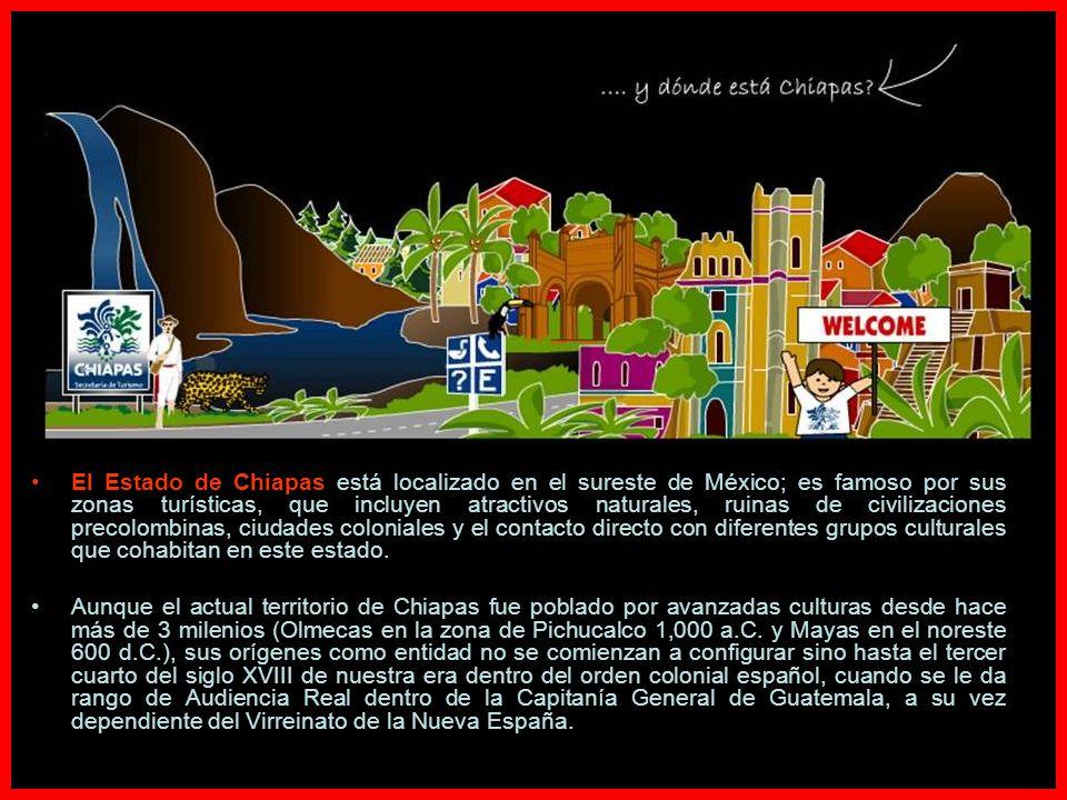Chiapas cuyo nombre significa Río de Chía, es uno de los estados de la República Mexicana, en donde aún se conservan intactas muchas tradiciones ances