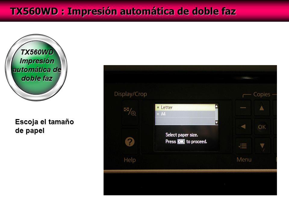 TX560WD Impresión automática de doble faz TX560WD : Impresión automática de doble faz Escoja el tamaño de papel