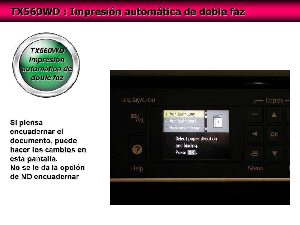 TX560WD Impresión automática de doble faz TX560WD : Impresión automática de doble faz Si piensa encuadernar el documento, puede hacer los cambios en esta pantalla.