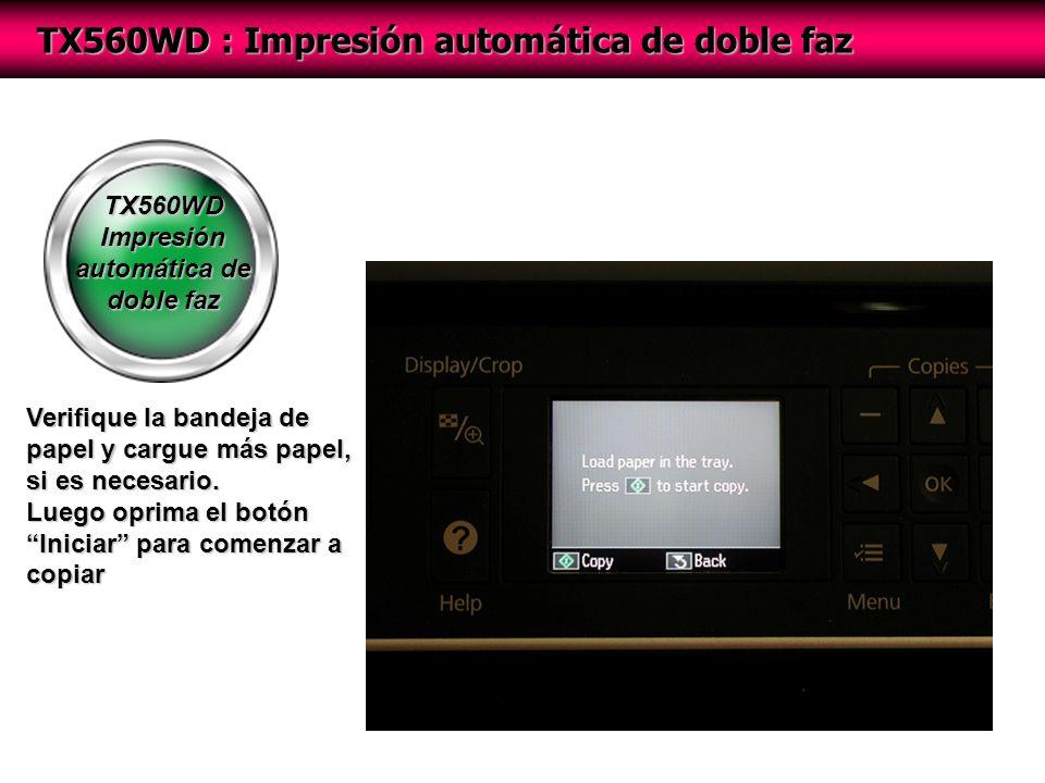 TX560WD Impresión automática de doble faz TX560WD : Impresión automática de doble faz Verifique la bandeja de papel y cargue más papel, si es necesario.