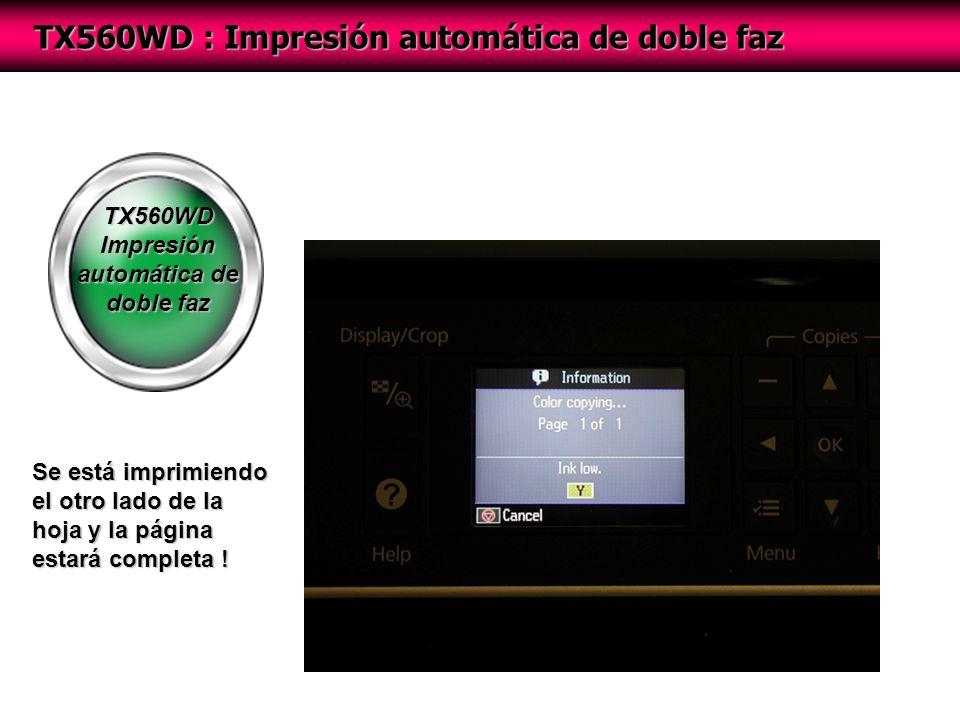 TX560WD Impresión automática de doble faz TX560WD : Impresión automática de doble faz Se está imprimiendo el otro lado de la hoja y la página estará completa !