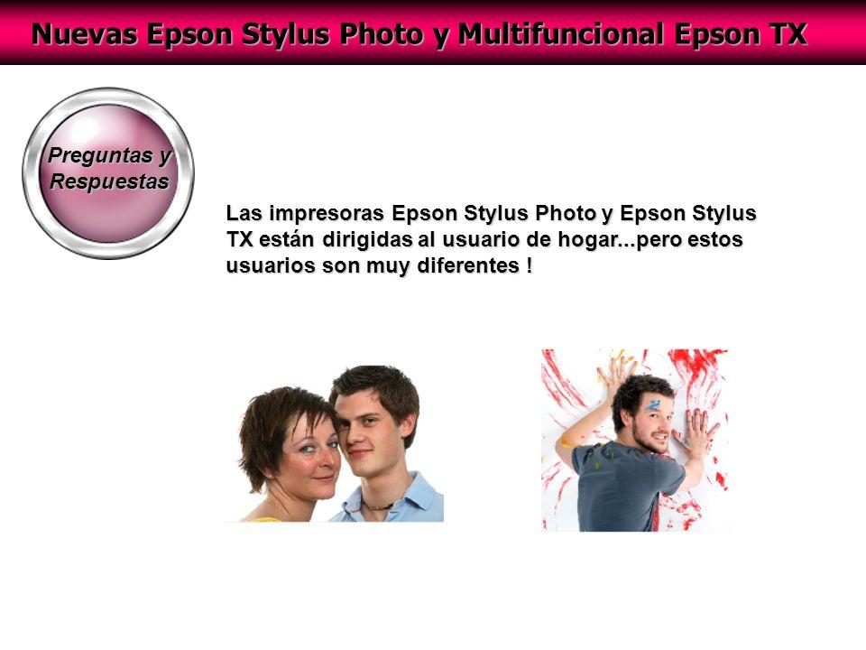 Nuevas Epson Stylus Photo y Multifuncional Epson TX Preguntas y Respuestas Las impresoras Epson Stylus Photo y Epson Stylus TX están dirigidas al usuario de hogar...pero estos usuarios son muy diferentes !