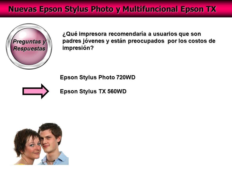 Nuevas Epson Stylus Photo y Multifuncional Epson TX Preguntas y Respuestas ¿Qué impresora recomendaría a usuarios que son padres jóvenes y están preocupados por los costos de impresión.