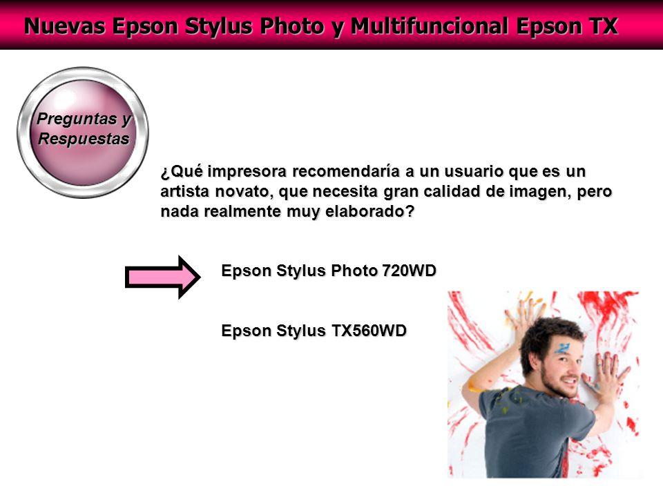 Nuevas Epson Stylus Photo y Multifuncional Epson TX Preguntas y Respuestas ¿Qué impresora recomendaría a un usuario que es un artista novato, que necesita gran calidad de imagen, pero nada realmente muy elaborado.