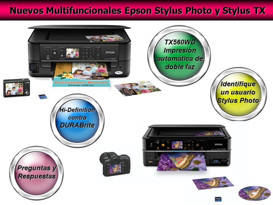 Preguntas y Respuestas TX560WD Impresión automática de doble faz Nuevos Multifuncionales Epson Stylus Photo y Stylus TX Identifique un usuario Stylus Photo Hi-Definition contra DURABrite