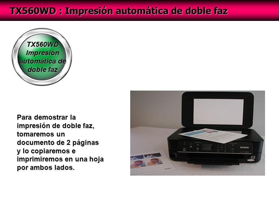 TX560WD Impresión automática de doble faz TX560WD : Impresión automática de doble faz Para demostrar la impresión de doble faz, tomaremos un documento de 2 páginas y lo copiaremos e imprimiremos en una hoja por ambos lados.